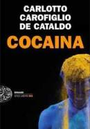 Cocaina di Massimo Carlotto, Gianrico Carofiglio, Giancarlo De Cataldo