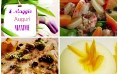8 maggio, festa della mamma: ecco il pranzo di un giorno speciale