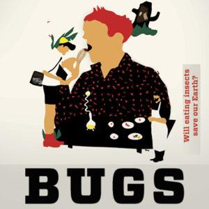 Bugs, mangiare insetti può salvare il pianeta?