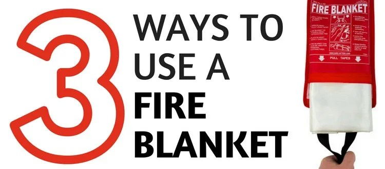 Ways to use a fire blanket