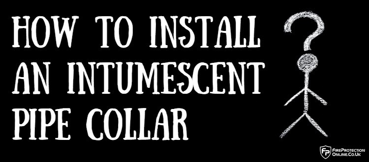 How To Install An Intumescent Pipe Collar