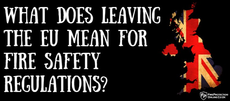 What Does Leaving The EU Mean For Fire Safety Regulations?