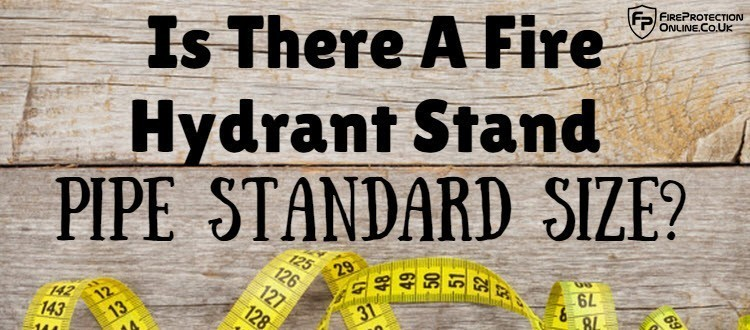 fire hydrant size & Is There A Fire Hydrant Stand Pipe Standard Size? - Fire Protection ...