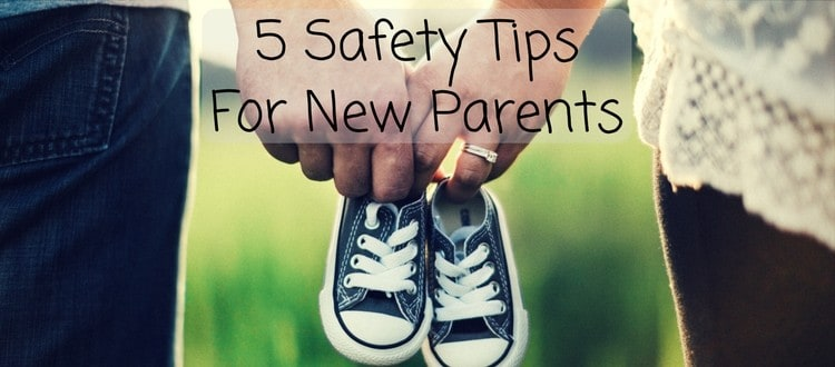 5 Safety Tips For New Parents