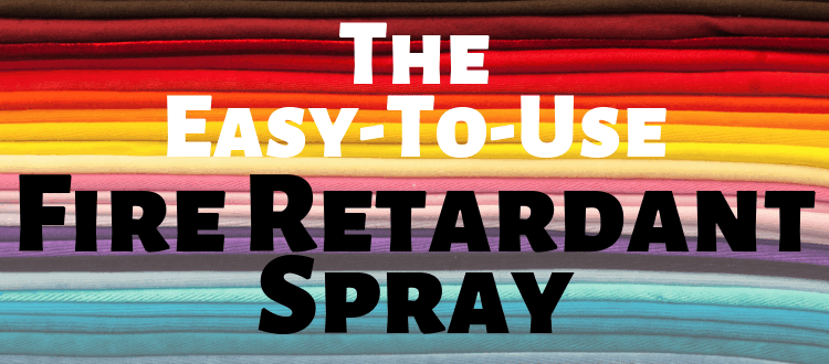 The Easy-To-Use Fire Retardant Spray