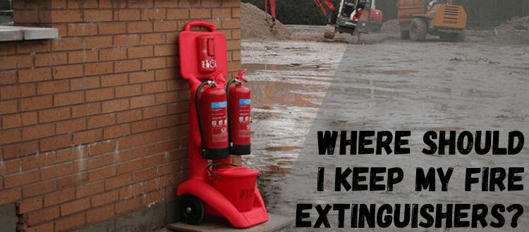 Where Should I Keep My Fire Extinguishers_