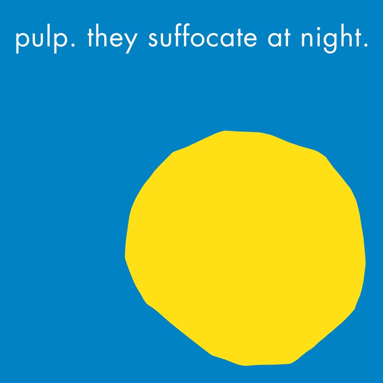 Pulp - They Suffocate At Night SLEEVE