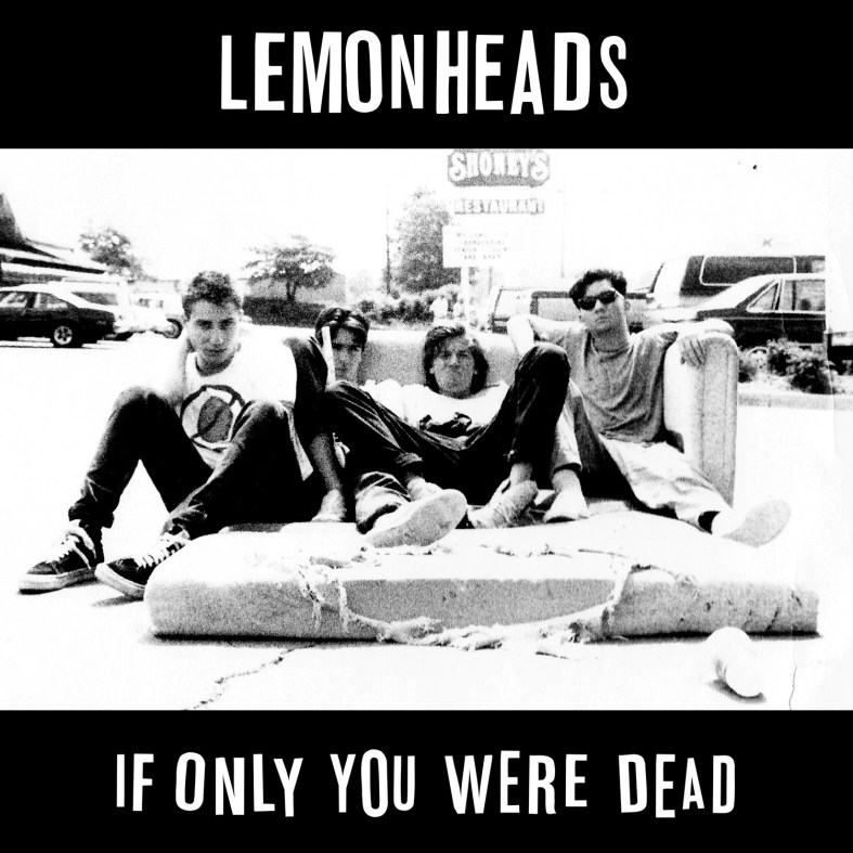 Lemonheads-If-Only-You-Were-Dead