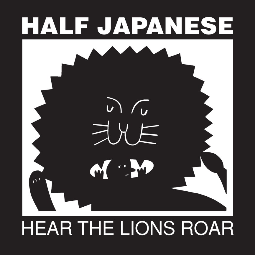 Half Japanese - Hear The Lions Roar (standard black cover)