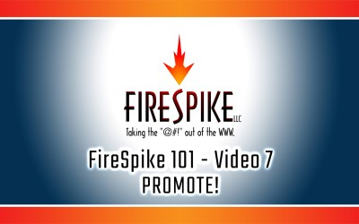 FireSpike 101, Video 7: PROMOTE!
