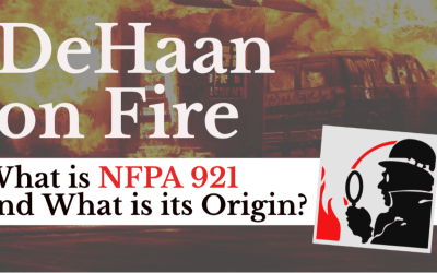 What is NFPA 921 and What Is Its Origin? – DeHaan on Fire,Episode #017