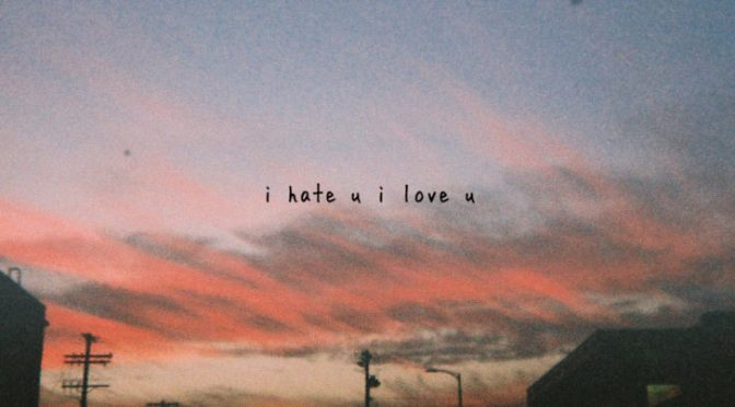 GNASH – I Hate u, I Love u