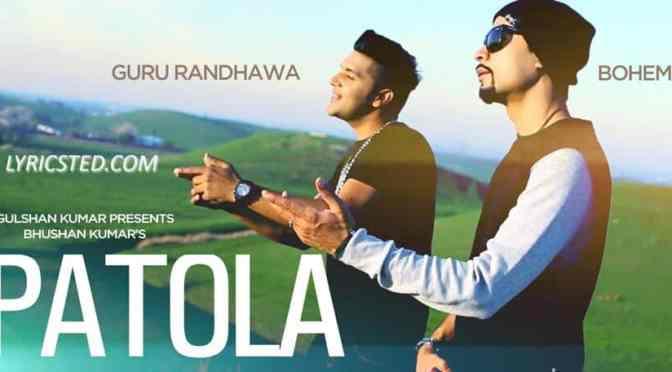 Patola – Guru Randhawa feat Bohemia