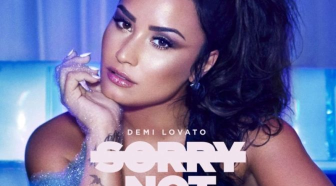 Demi Lovato – Sorry Not Sorry