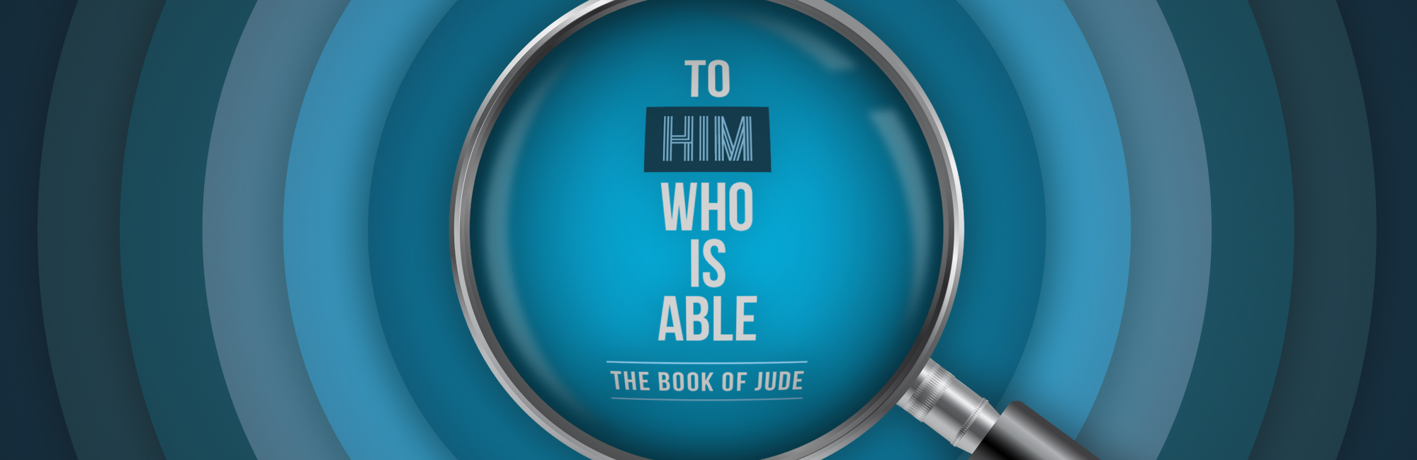 To Him Who is Able - Sermon Web Header