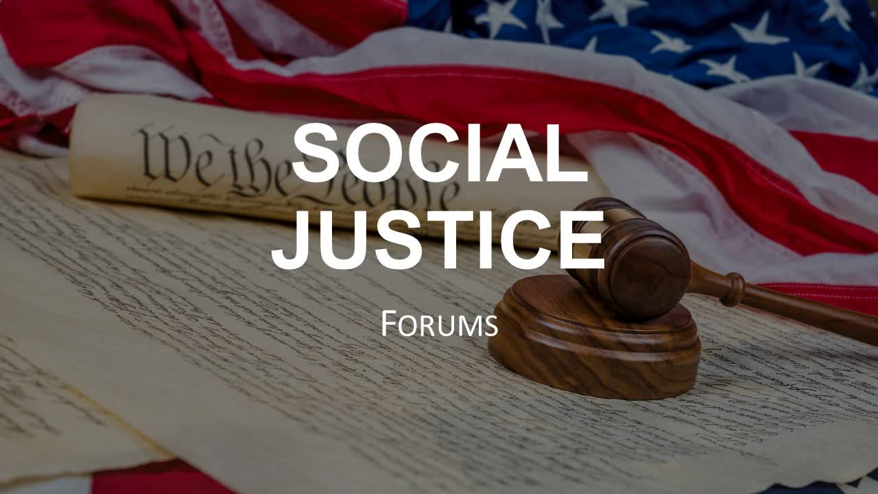 Social Justice Forum(s)