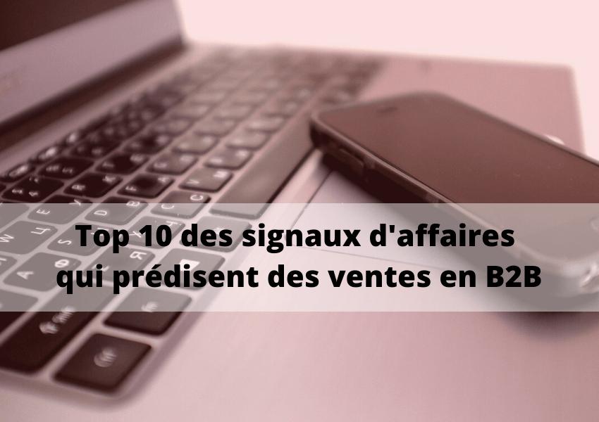 Top 10 des signaux d'affaires qui prédisent des ventes en B2B