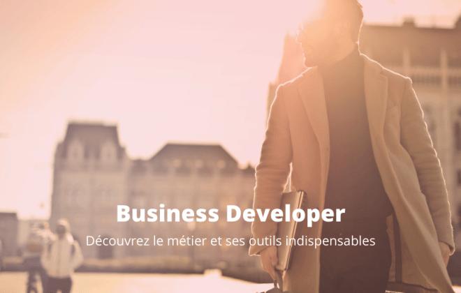 business developer : découvrir le métier et ses outils