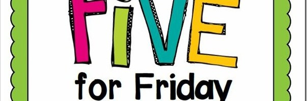 Five for Friday – January 25