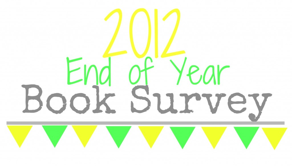 Very Belated 2012 End of Year Book Survey