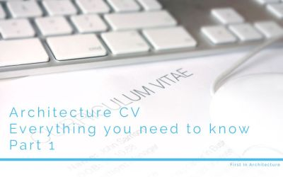 Architecture CV – Everything you need to know – Part 1