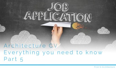 Architecture CV – Everything you need to know – Part 5