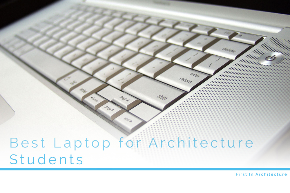 What is the Best Laptop for Architecture Students – A Guide