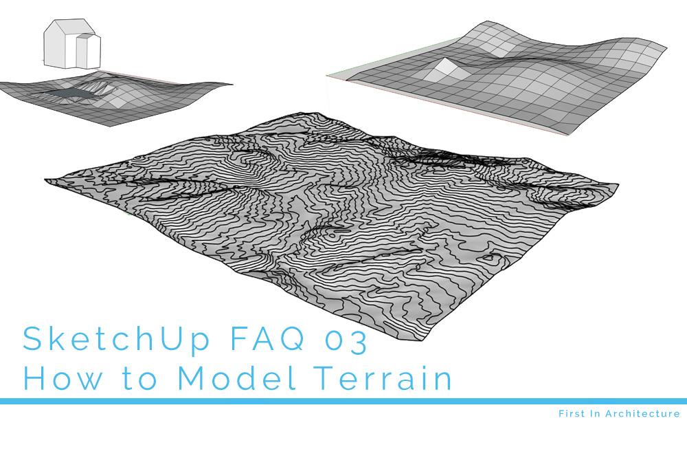 SketchUp FAQ 03 - How to Model Terrain in SketchUp