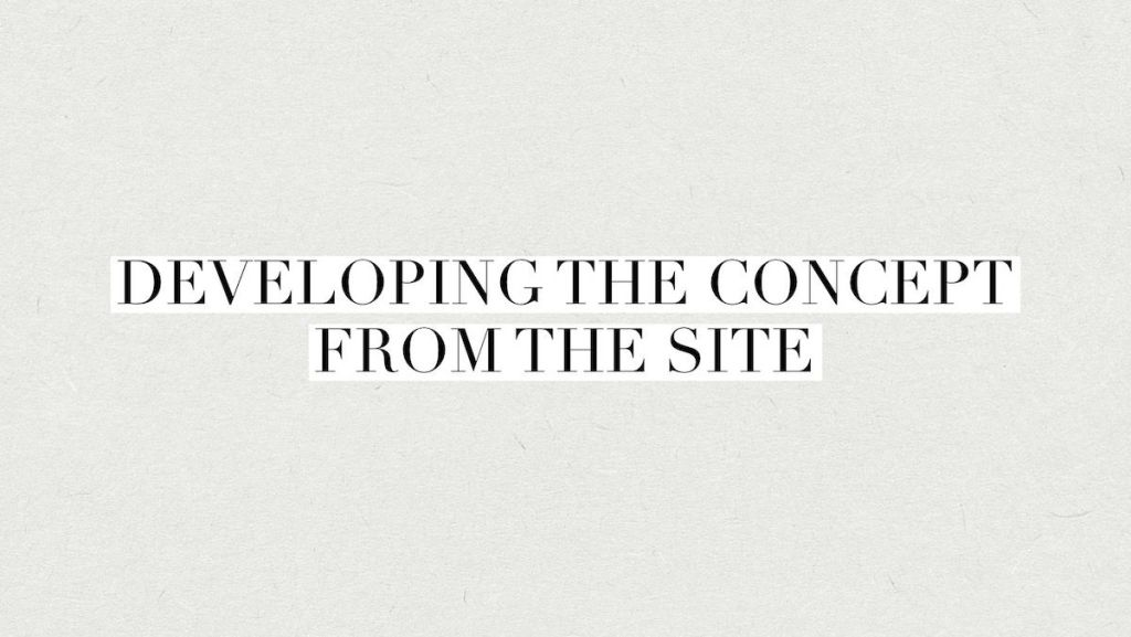 developing architectural concept from site