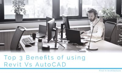 Top 3 Benefits of Using Revit Vs AutoCAD