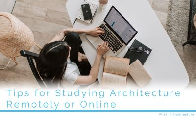 Tips for Studying Architecture Remotely or Online