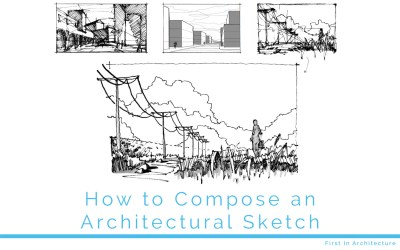 How to Compose an Architectural Sketch – 6 Essential Tips