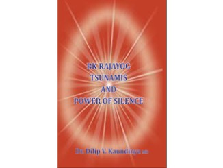 BK RAJAYOG TSUNAMIS AND POWER OF SILENCE