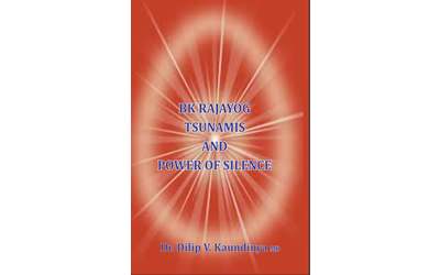 BK RAJAYOG TSUNAMIS AND POWER OF SILENCE