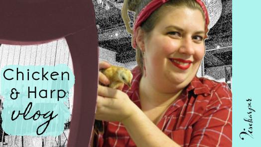 Chicken & Harp Vlog // Fischarper