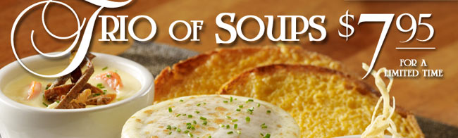 Trio of Soups $7.95 for a Limited Time