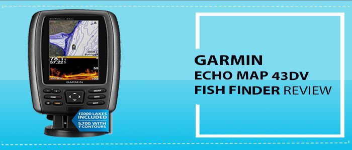 Garmin EchoMap 43dv Fish Finder Review – FishFindly.com