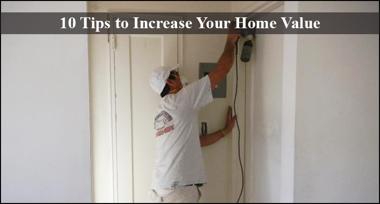 10 Tips To Increase Your Home Value