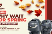 Why Wait for Spring Fall Savings Event, offer valid from October 13, 2020 to November 24, 2020. Must take delivery by March 31, 2020. Yamaha and Fish Tale