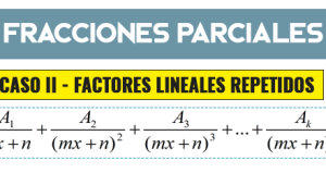 Fracciones Parciales – Factor Lineal Repetido