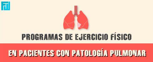 Programas de ejercicio físico en pacientes con patología pulmonar