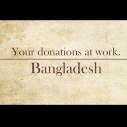 Your Donations at Work: Bangladesh
