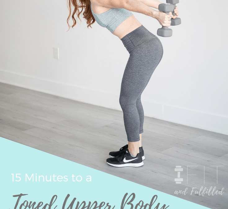 Toned Upper Body in 15 Minutes Home Strength Workout