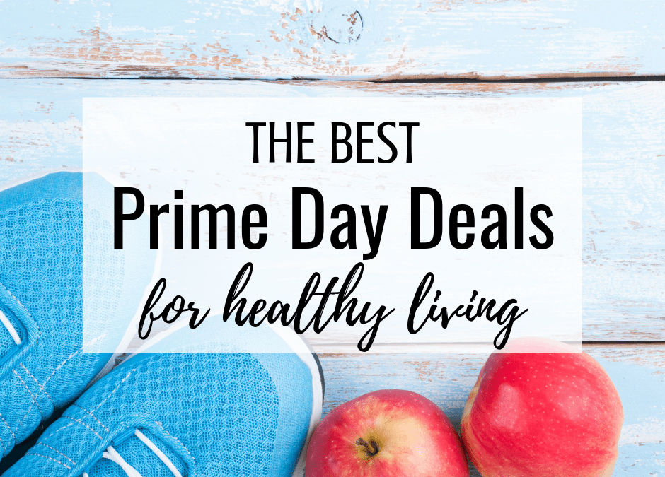 Best Prime Day Deals 2019 for Healthy Living
