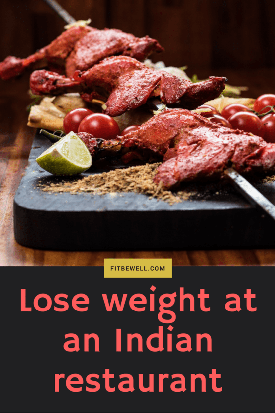 Lose weight at an Indian restaurant