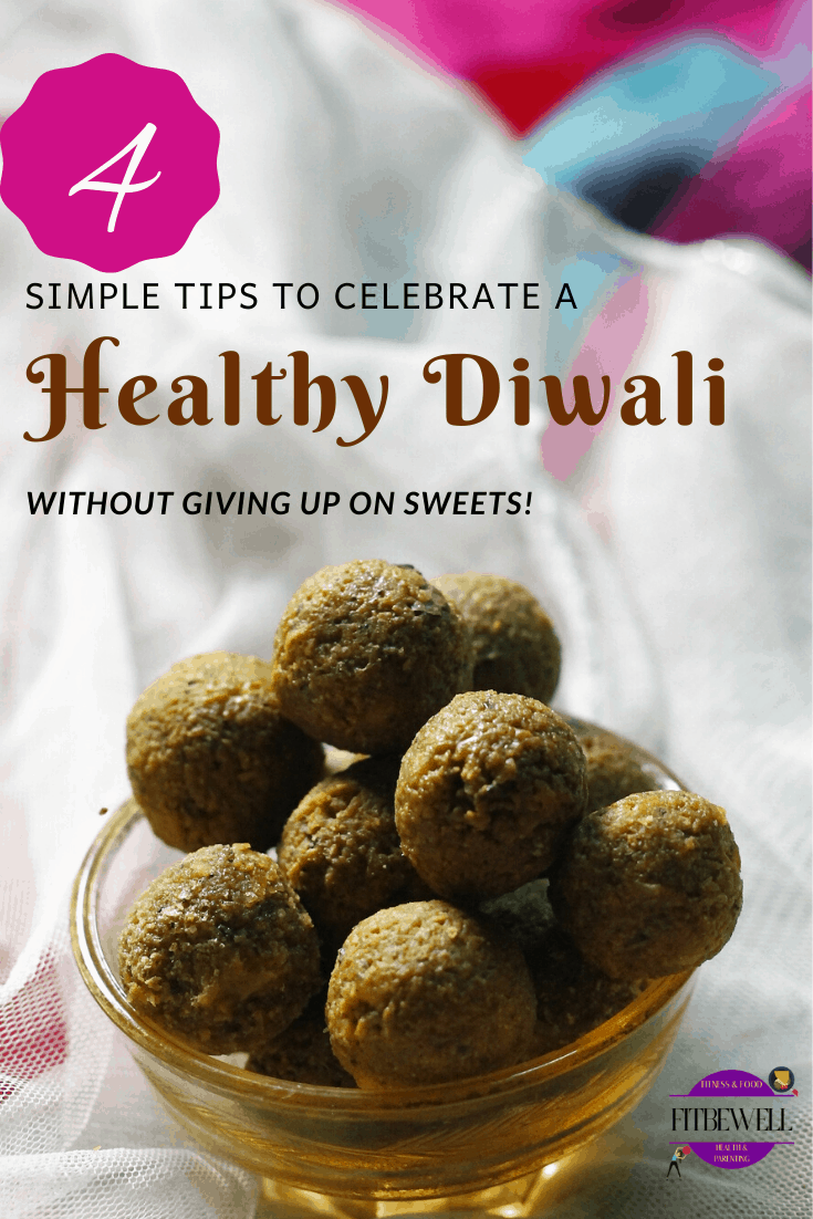 4 simple tips to celebrate a healthy diwali without quitting sweets