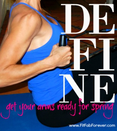 DEFINE: Get your Arms Ready for Spring