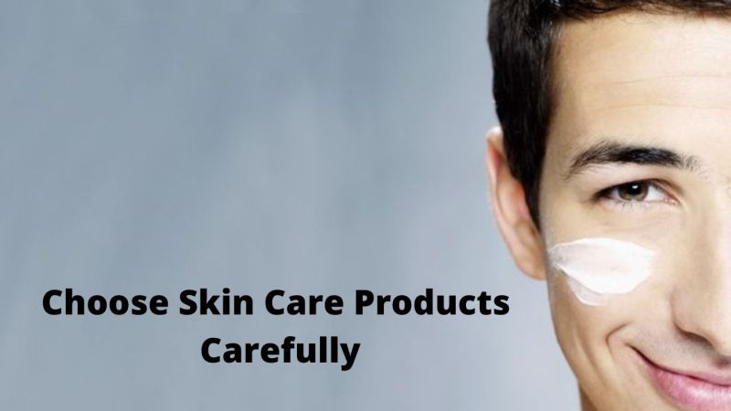 Choose Skin Care Products Carefully