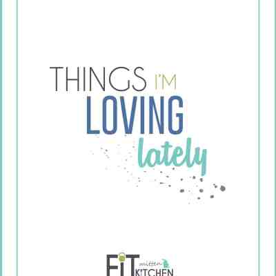 Things I'm Loving Lately [ 1 ]