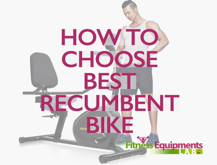 How to Choose Best Recumbent Bike